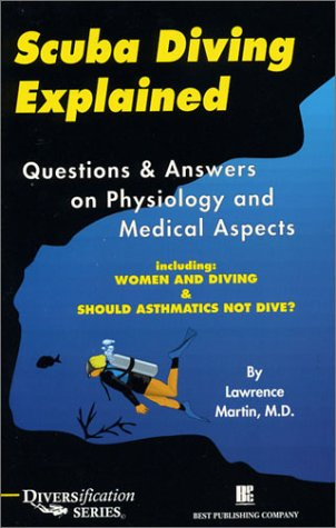 Scuba Diving Explained: Questions and Answers on Physiology and Medical Aspects of Scuba Diving