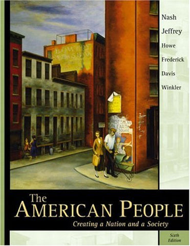 The American People: Creating a Nation and a Society, Single Volume - Sixth Edition