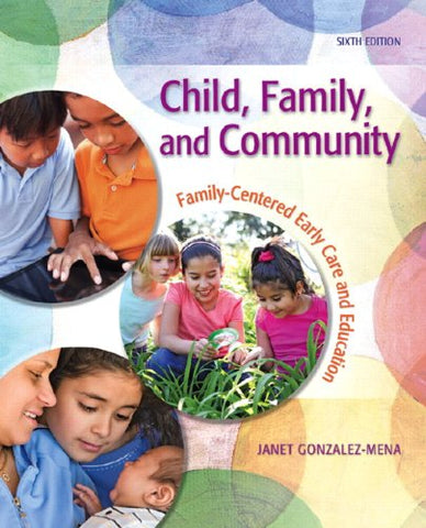 Child, Family, and Community: Family-Centered Early Care and Education (6th Edition)