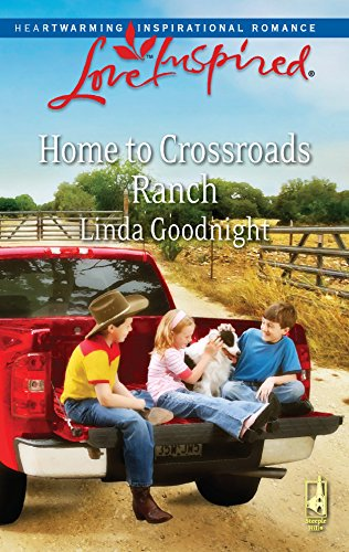 Home To Crossroads Ranch (Love Inspired #485)