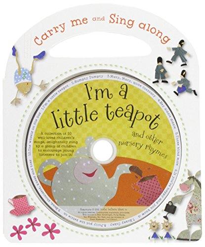 I'm a Little Teapot and Other Nursery Rhymes (Carry-Me and Sing-Along)