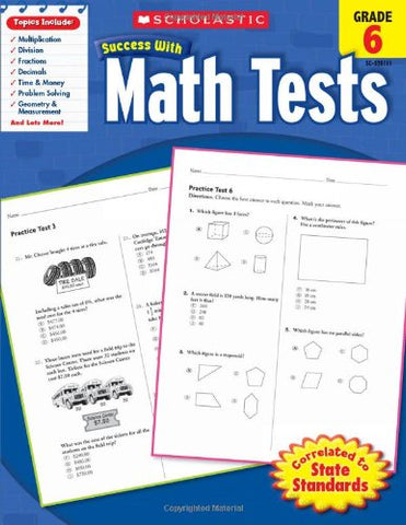 Scholastic Success with Math Tests, Grade 6 (Scholastic Success with Workbooks: Tests Math)