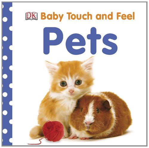 Baby Touch and Feel: Pets (Baby Touch & Feel)