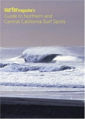 Surfer Magazine's Guide to Northern and Central California Surf Spots