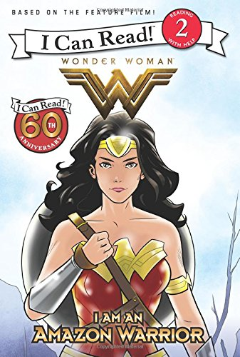 Wonder Woman: I Am an Amazon Warrior (I Can Read Level 2)