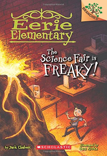 The Science Fair is Freaky! A Branches Book (Eerie Elementary #4)