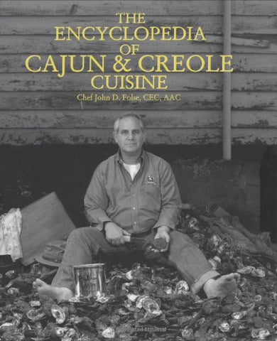 The Encyclopedia of Cajun & Creole Cuisine