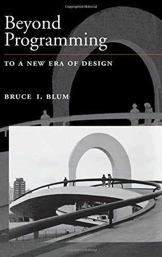 Beyond Programming: To a New Era of Design (Johns Hopkins University Applied Physics Laboratories Series in Science and Engineering)