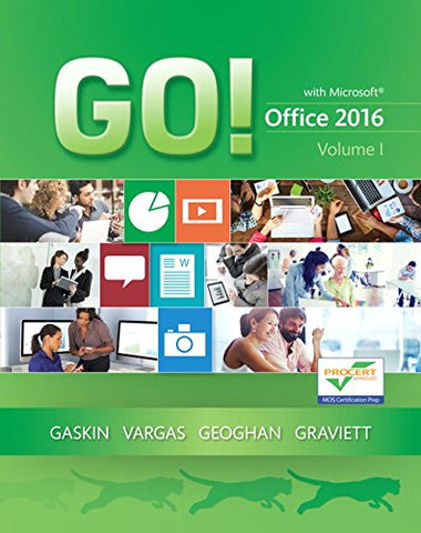 GO! with Office 2016 Volume 1 (GO! for Office 2016 Series) - Standalone book