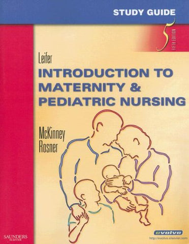 Study Guide for Introduction to Maternity & Pediatric Nursing, 5e