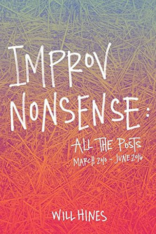 Improv Nonsense: All the Posts
