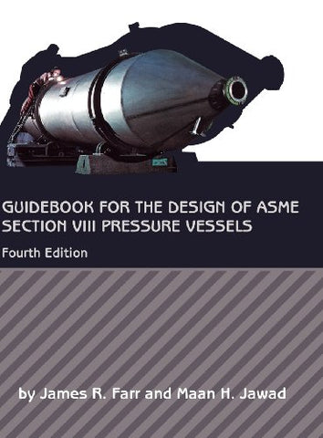 Guidebook for the Design of ASME Section VIII Pressure Vessels