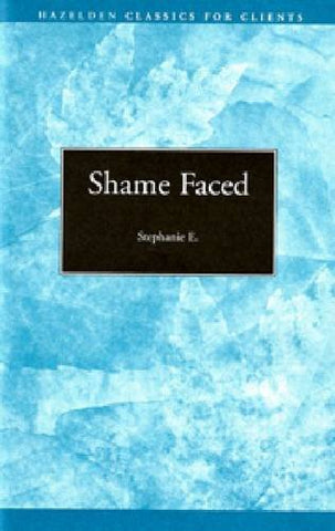 Shame Faced: The Road to Recovery (Hazelden Classics for Clients)