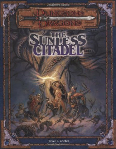 The Sunless Citadel (Dungeons & Dragons Adventure, 3rd Edition)