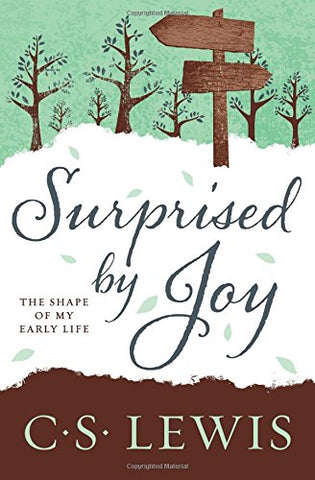 Surprised by Joy: The Shape of My Early Life