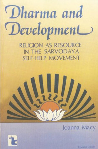 Dharma and Development: Religion as Resource in the Sarvodaya Self-Help Movement