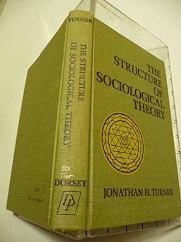 The structure of sociological theory (The Dorsey series in sociology)
