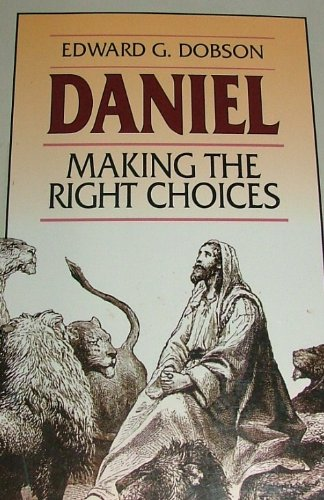 Daniel: Making The Right Choices