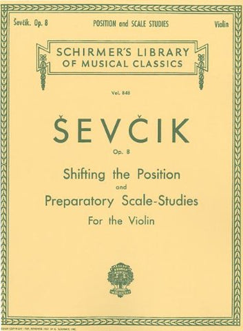 Shifting the Position and Preparatory Scale Studies, Op. 8: Violin Method