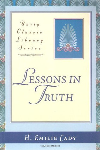 Lessons in Truth (Unity Classic Library)
