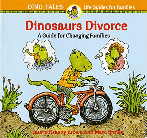 Dinosaurs Divorce (Dino Life Guides)