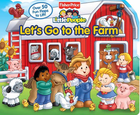 Fisher-Price Little People: Lets Go to the Farm (Lift-the-Flap)