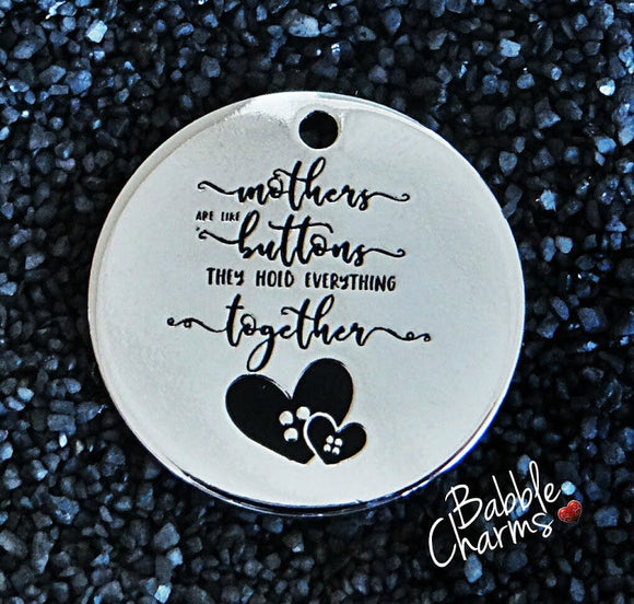 Mothers are like buttons charm, Mothers are like button,Alloy charm 20mm very high quality.Perfect for jewery making & DIY projects #164