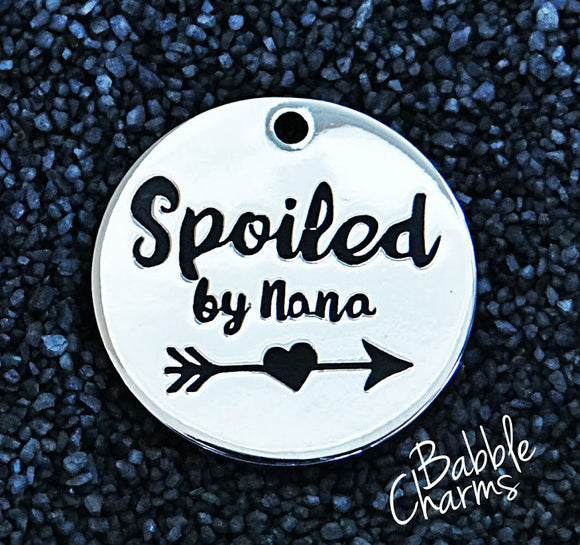 Spoiled by Nana, Nana charm, Alloy charm 20mm very high quality..Perfect for jewery making and other DIY projects #49