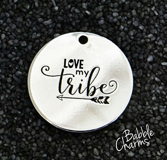 Love my tribe, tribe, tribe charm, Alloy charm 20mm very high quality..Perfect for jewery making and other DIY projects #169
