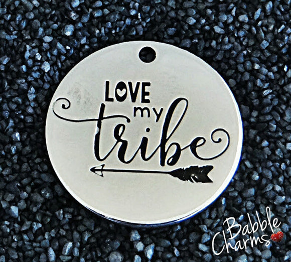 Love my tribe, tribe, tribe charm, steel charm 20mm very high quality..Perfect for jewery making and other DIY projects #169
