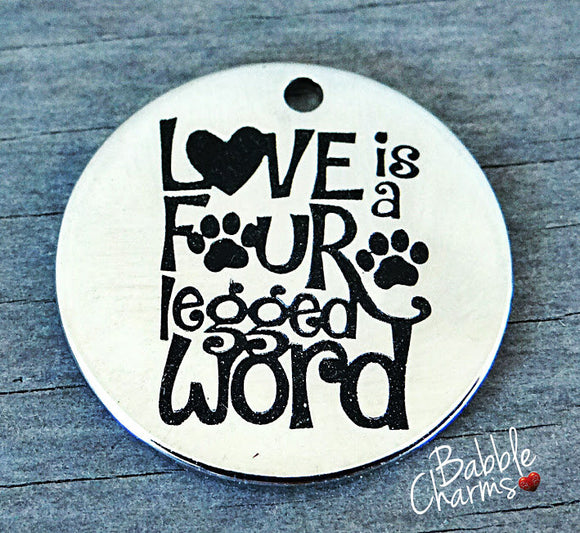 Love is a fur legged word, pet charm, Alloy charm 20mm very high quality..Perfect for jewery making and other DIY projects #78