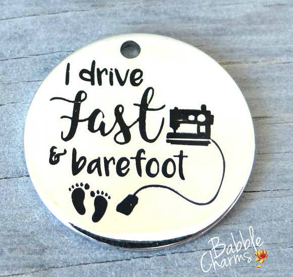 I drive fast and barefoot, sewing charm, sewing, boho charm, Alloy charm 20mm high quality. Perfect for DIY projects #42