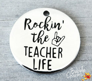 Rockin the Teacher Life, teacher charm, Alloy charm 20mm high quality. Perfect for jewery making and other DIY projects #40