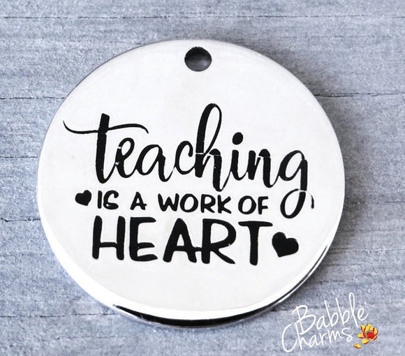 Teaching is a work of heart, teacher charm, Alloy charm 20mm high quality. Perfect for jewery making and other DIY projects #219
