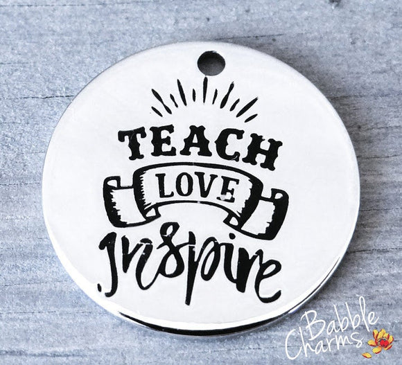 Teacher love inspire, teacher charm, Alloy charm 20mm high quality. Perfect for jewery making and other DIY projects #65