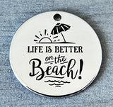 Life is better on the Beach, Beach charm, Alloy charm 20mm very high quality..Perfect for DIY projects #90