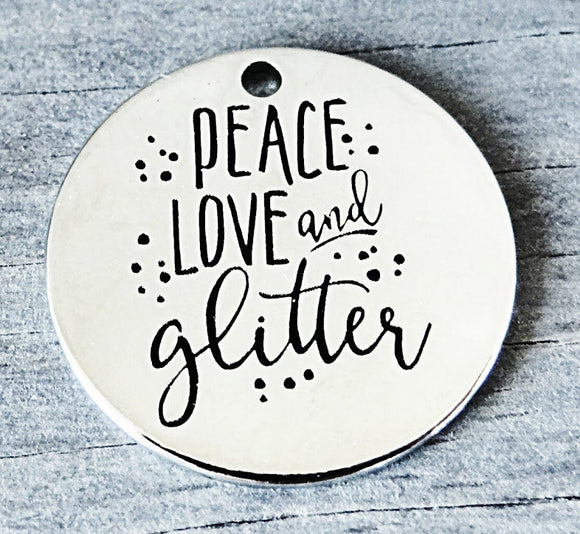 Peace , love and glitter, peace love an glitter charm, Alloy charm 20mm very high quality..Perfect for DIY projects #77