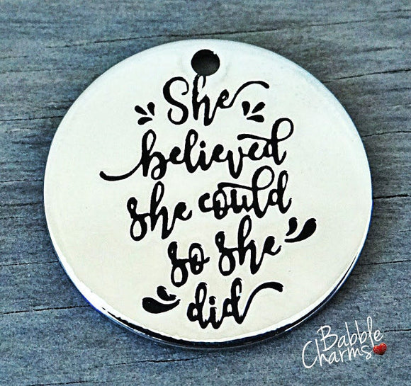 She believed she could so she did, boho charm, Alloy charm 20mm high quality. Perfect for jewery making and other DIY projects #54