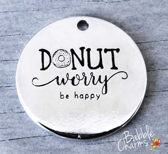 Donut worry be happy charm, donut charm, Alloy charm 20mm high quality. Perfect for jewery making and other DIY projects #31