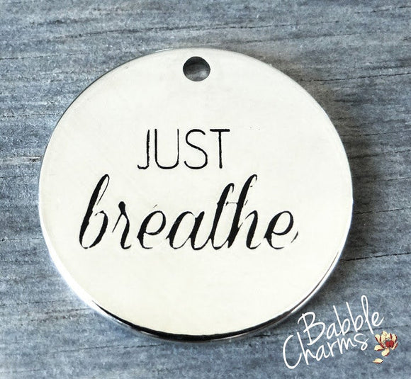 Just breathe, breathe charm. Alloy charm 20mm high quality. Perfect for jewery making and other DIY projects #89