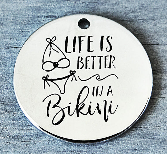 Life is better in a bikini, bikini, Beach charm, Alloy charm 20mm very high quality..Perfect for DIY projects #94
