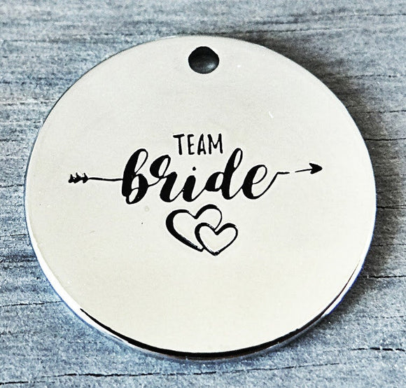 Team Bride charm, bride, bridal, wedding, bride charms, Alloy charm 20mm very high quality..Perfect for DIY projects #82