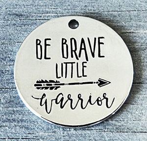 Be brave little warrior, little warrior, brave charm, Alloy charm 20mm very high quality..Perfect for DIY projects #76