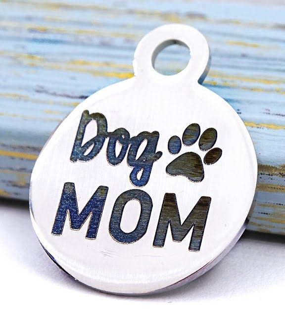 Dog Mom, Dog mama, Stainless steel charm 20mm very high quility..Perfect for jewery making and other DIY projects