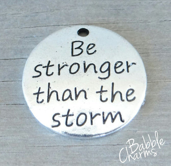 Be Stronger than the storm, strong charm, Alloy charm 20mm high quality. Perfect for jewery making and other DIY projects