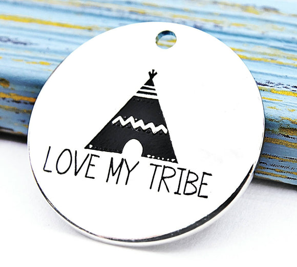 Love my tribe, tribe charm, my tribe, boho charm, Alloy charm 20mm high quality. Perfect for jewery making and other DIY projects 167