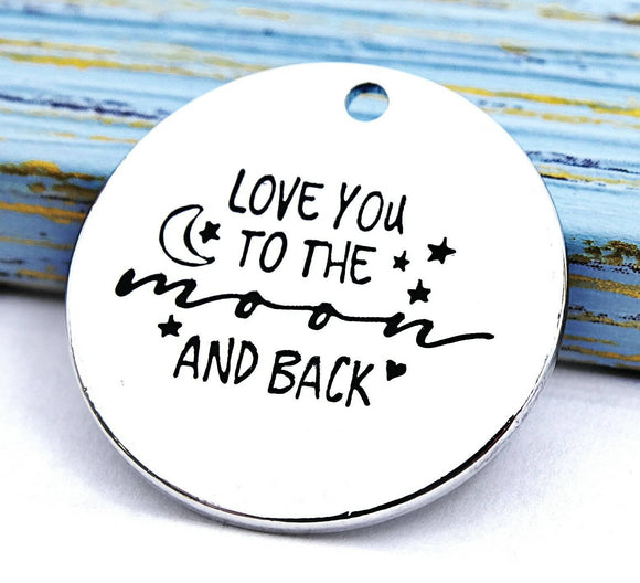 Love you to the moon and back, love you to the moon charm,  Alloy charm 20mm high quality.Perfect for jewery making & other DIY project #192