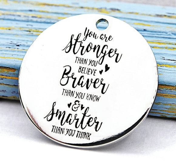 You are strong, you are brave, you are smart, brave charm, Alloy charm 20mm very high quality..Perfect for DIY projects 233
