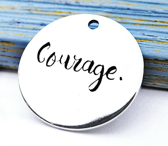 Courage, have courage, courage charm, Alloy charm 20mm very high quality..Perfect for jewery making and other DIY projects 230
