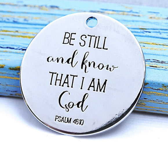 Be still and know that I am God, god charm, Alloy charm 20mm high quality. Perfect for jewery making and other DIY projects